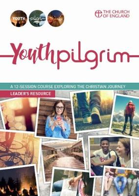 Youth Pilgrim Leader's Guide: A 12-session course exploring the Christian journey - Pilgrim Course (Paperback)