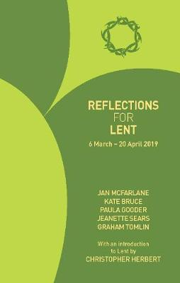 Reflections for Lent 2019: 6 March - 20 April 2019 (Paperback)