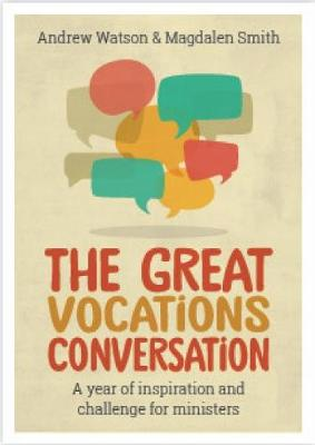 The Great Vocations Conversation: A year of inspiration and challenge for ministers (Paperback)