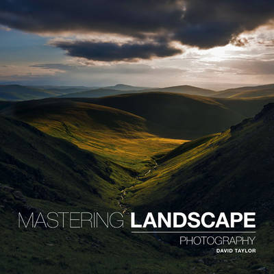 Mastering Landscape Photography (Paperback)