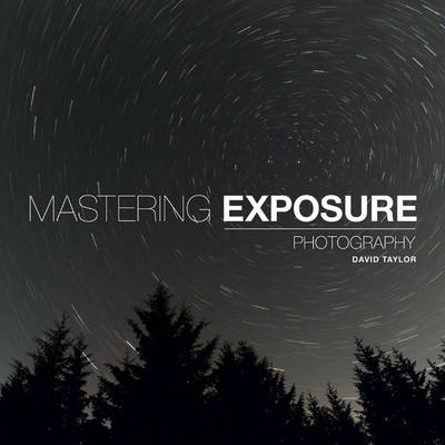 Mastering Exposure (Paperback)