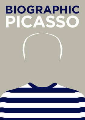 Picasso: Great Lives in Graphic Form - Biographic (Hardback)