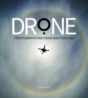 Drone Photography & Video Masterclass (Paperback)