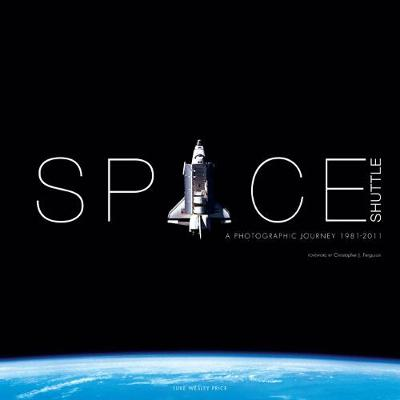 Space Shuttle: A Photographic Journey (Hardback)