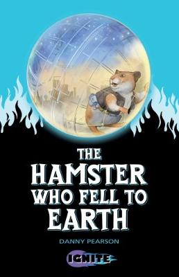 The Hamster Who Fell to Earth - Ignite 2 (Paperback)