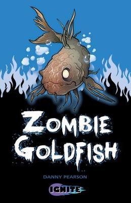 Zombie Goldfish - Ignite 2 (Paperback)
