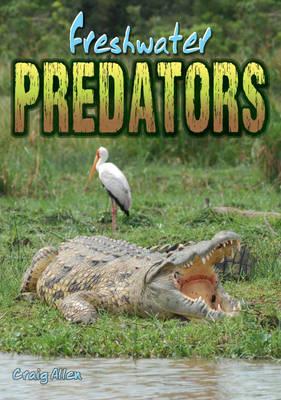 Freshwater Predators - Wow! Facts (B) (Paperback)