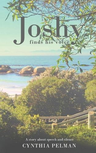 Joshy Finds His Voice - A Story About Speech and Silence (Paperback)