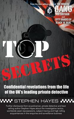 Top Secrets - Confidential Revelations from the Life of the UK's Leading Private Detective - The Biggest Gang In Britain 3 (Paperback)