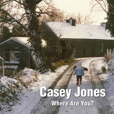 Casey Jones - Where are You? A Winter Tale of a Lost Toy (Paperback)