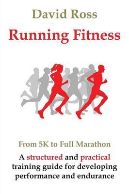 Running Fitness - From 5K to Full Marathon (Paperback)