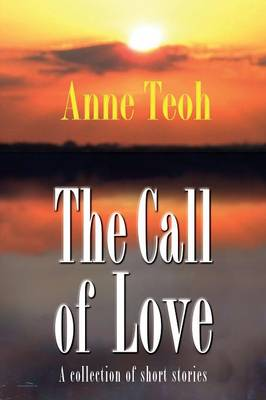 The Call of Love: A Collection of Short Stories (Paperback)