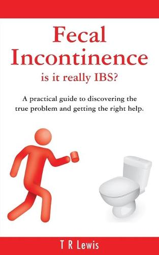 Fecal Incontinence - Is it Really IBS? (US Version) (Paperback)
