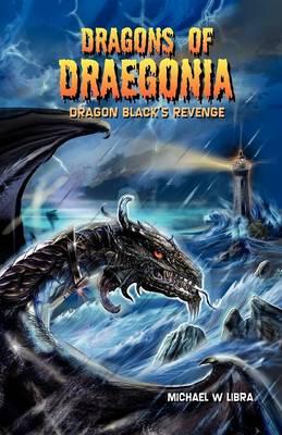 Dragon Black's Revenge - Dragons of Draegonia 2 (Paperback)