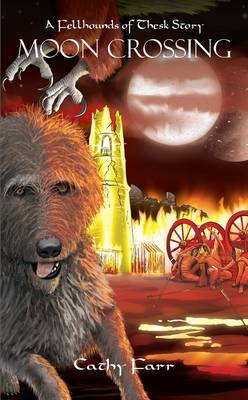 Moon Crossing - A Fellhounds of Thesk Story - Fellhounds Series 2 (Paperback)