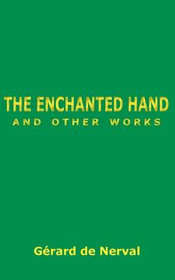 The Enchanted Hand and Other Works (Paperback)