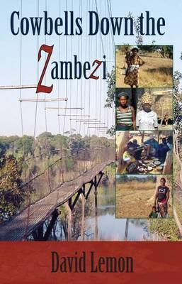 Cowbells Down the Zambezi (Paperback)