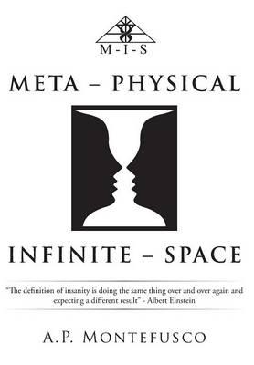 Meta - Physical Infinite - Space (Hardback)
