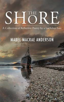 The Shore - a Collection of Reflective Poetry by a Lochaber Lass (Paperback)