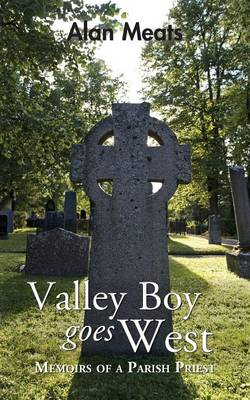 Valley Boy Goes West - Memoirs of a Parish Priest (Paperback)