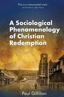 A Sociological Phenomenology of Christian Redemption (Paperback)
