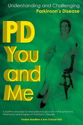 PD You and Me: Understanding and Challenging Parkinson's Disease (Paperback)