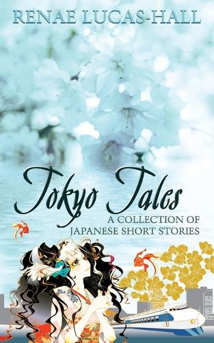 Tokyo Tales - a Collection of Japanese Short Stories (Paperback)