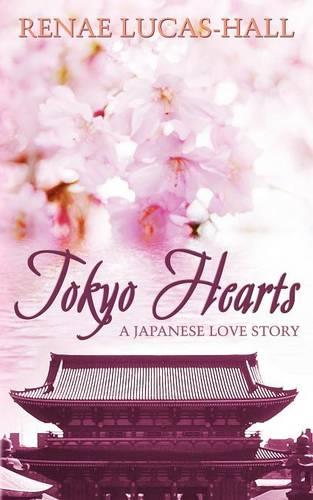 Tokyo Hearts - A Japanese Love Story (Paperback)