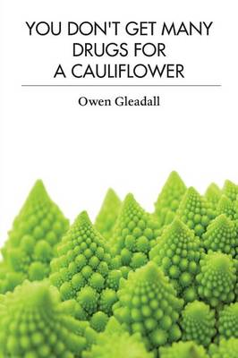 You Don't Get Many Drugs for a Cauliflower - The Mysteries of Retailing Unpicked! (Paperback)