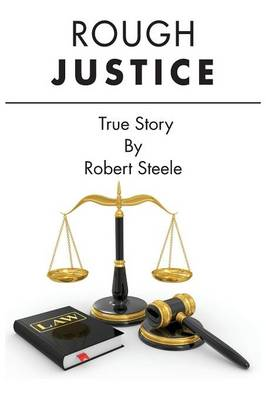Rough Justice - True Story (Paperback)