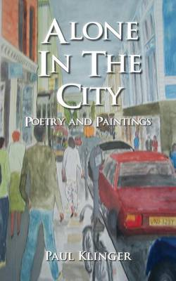 Alone in the City - Poetry and Paintings (Paperback)