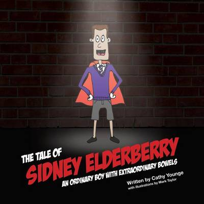 The Tale of Sidney Elderberry - an Ordinary Boy with Extraordinary Bowels (Paperback)