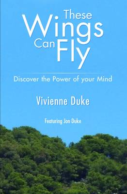 These Wings Can Fly - Discover the Power of Your Mind (Paperback)