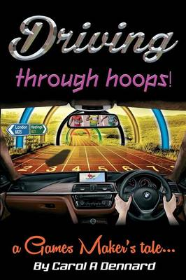 Driving Through Hoops! A Games Maker's Tale (Paperback)