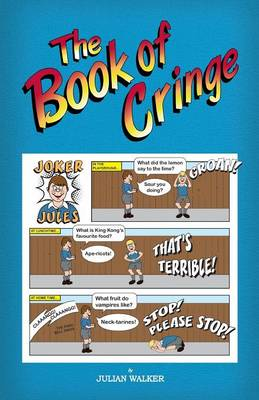 The Book of Cringe - A Collection of Reasonably Clean but Silly Schoolboy Jokes (Paperback)