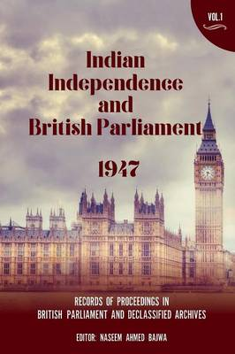 Indian Independence and British Parliament 1947 (Paperback)