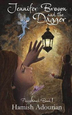 Jennifer Brown and the Dagger - Fairyhand 1 (Paperback)