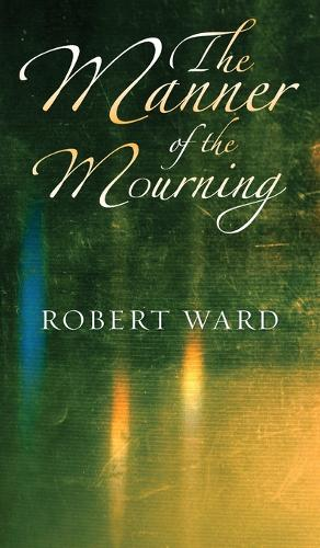 The Manner of the Mourning (Hardback)