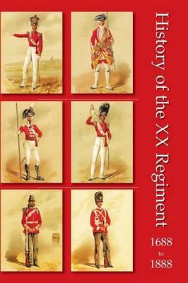History of the XX Regiment 1688-1888 Lancashire Fusiliers (Paperback)