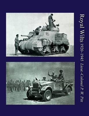 Royal Wiltsthe History of the Royal Wiltshire Yeomanry 1920-1945 (Paperback)