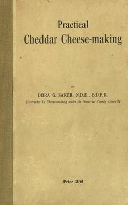 Practical Cheddar Cheese-Making (Paperback)