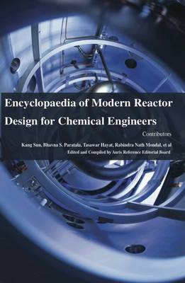 Encyclopaedia of Modern Reactor Design for Chemical Engineers (Hardback)