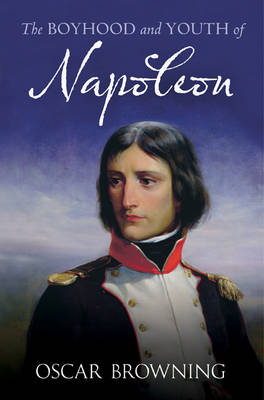 Boyhood and Youth of Napoleon (Paperback)