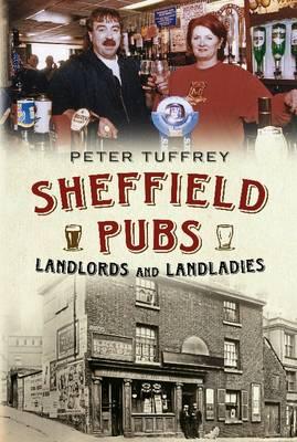 Sheffield Pubs, Landlord's and Landladies (Hardback)