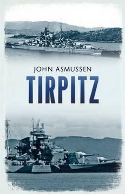 Tirpitz: Hitler'S Last Battleship (Hardback)