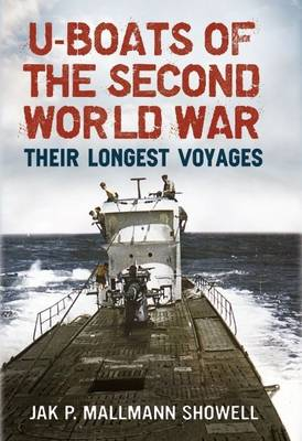 U-Boats of the Second World War: Their Longest Voyages (Hardback)