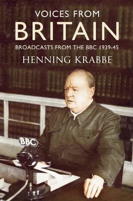 Voices from Britain: Broadcasts from the BBC 1939-45 (Paperback)