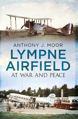 Lympne Airfield: At War and Peace (Paperback)