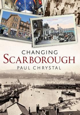 Changing Scarborough - Changing Times (Paperback)