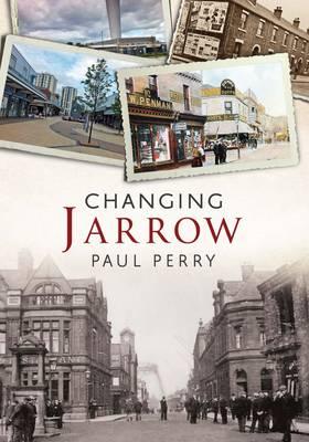 Changing Jarrow - Changing Times (Paperback)